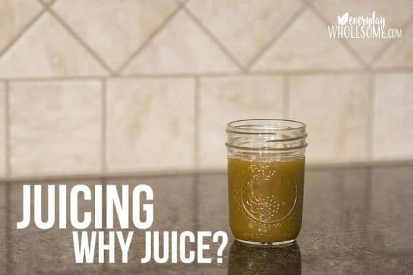 juicing why juice