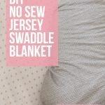 DIY NO SEW SWADDLE BLANKET STRETCH JERSEY