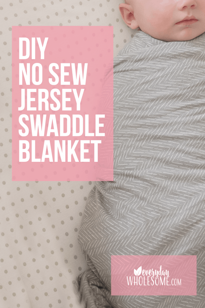 Easy DIY No sew jersey stretch swaddle blanket for big baby