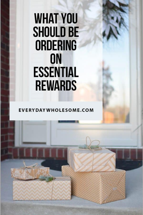 WHAT YOU SHOULD BE ORDERING ON ESSENTIAL REWARDS