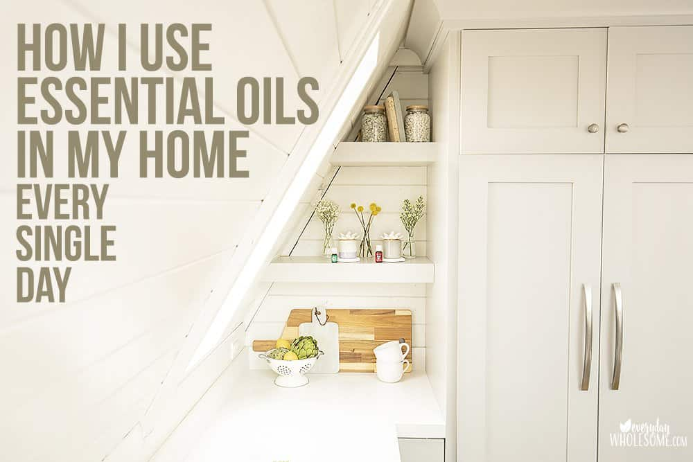 how to use your young living essential oils in your home every day
