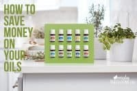 how to save money on your young living essential oils