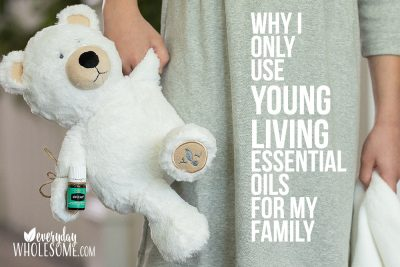 why I only use young living essential oils for my family health