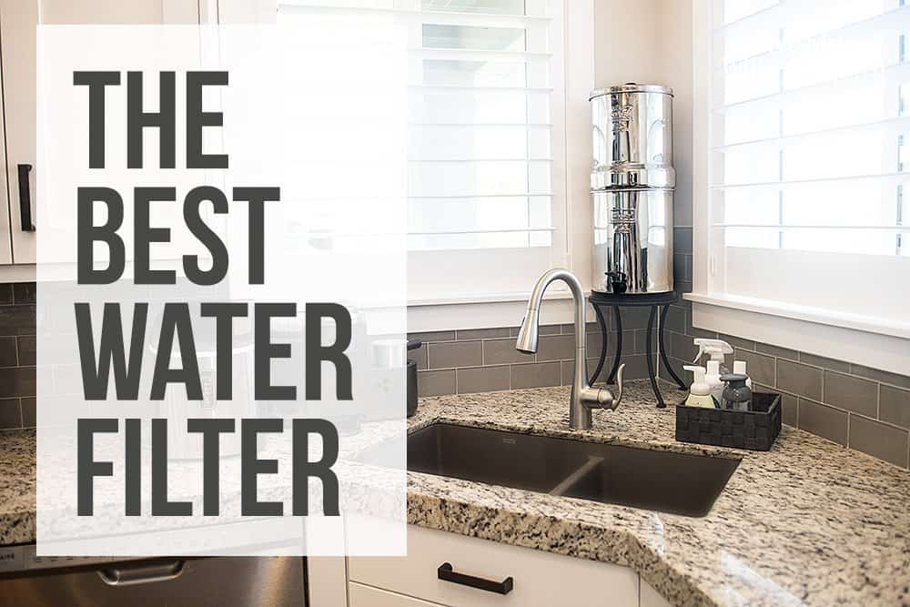 THE BEST WATER FILTER FOR FAMILIES