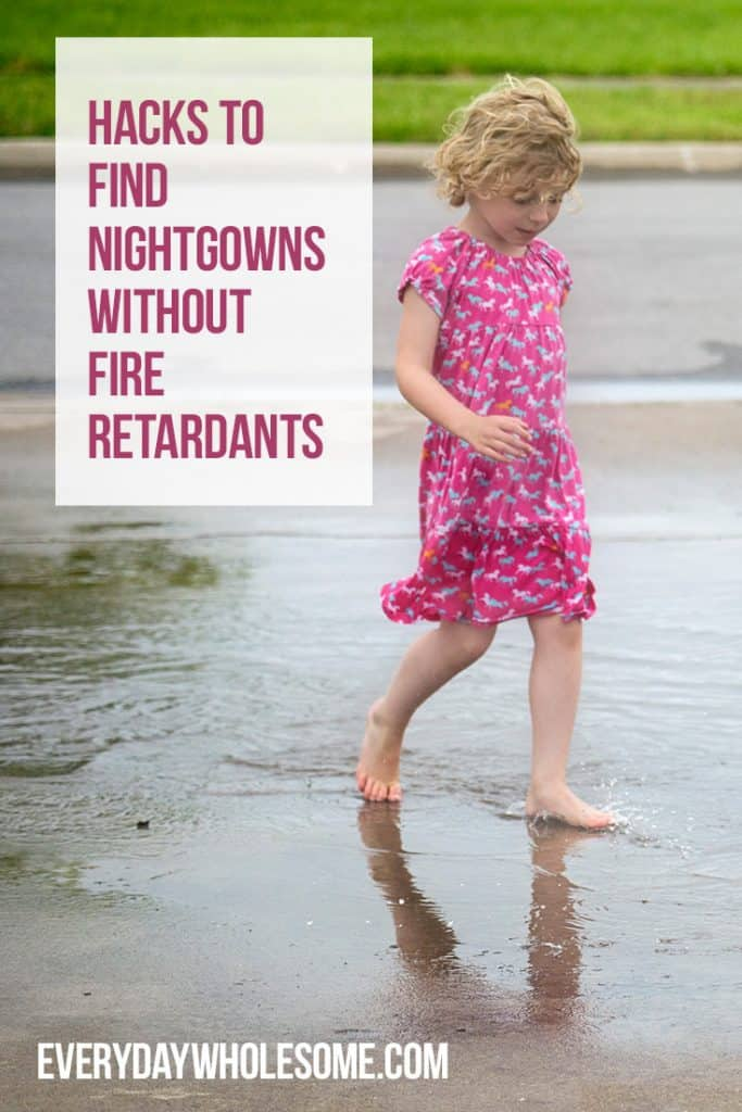 hacks to find nightgowns that are not fire retardant. safe organic natural sleepwear pajamas for kids