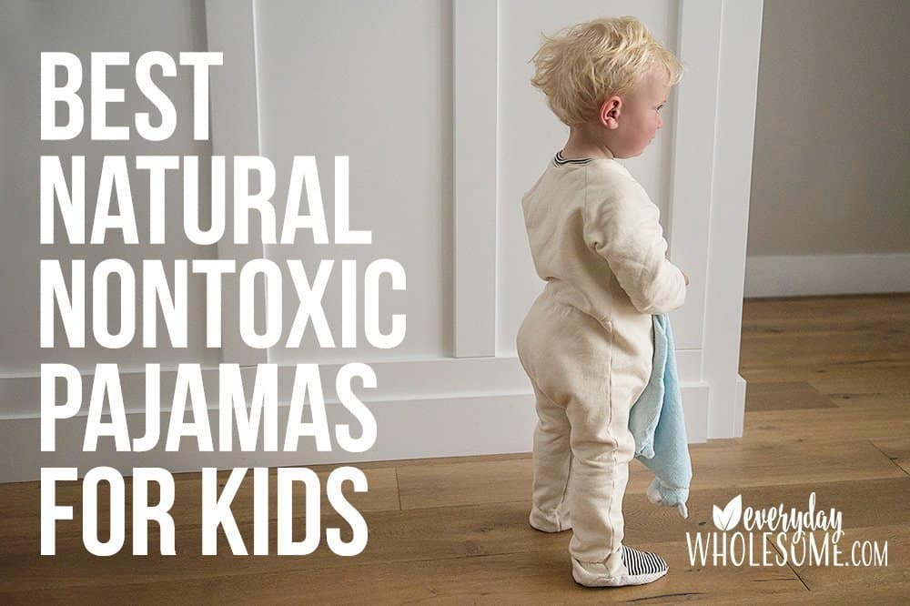 Natural organic nontoxic safe pajamas sleepwear for kids, babies and toddlers.