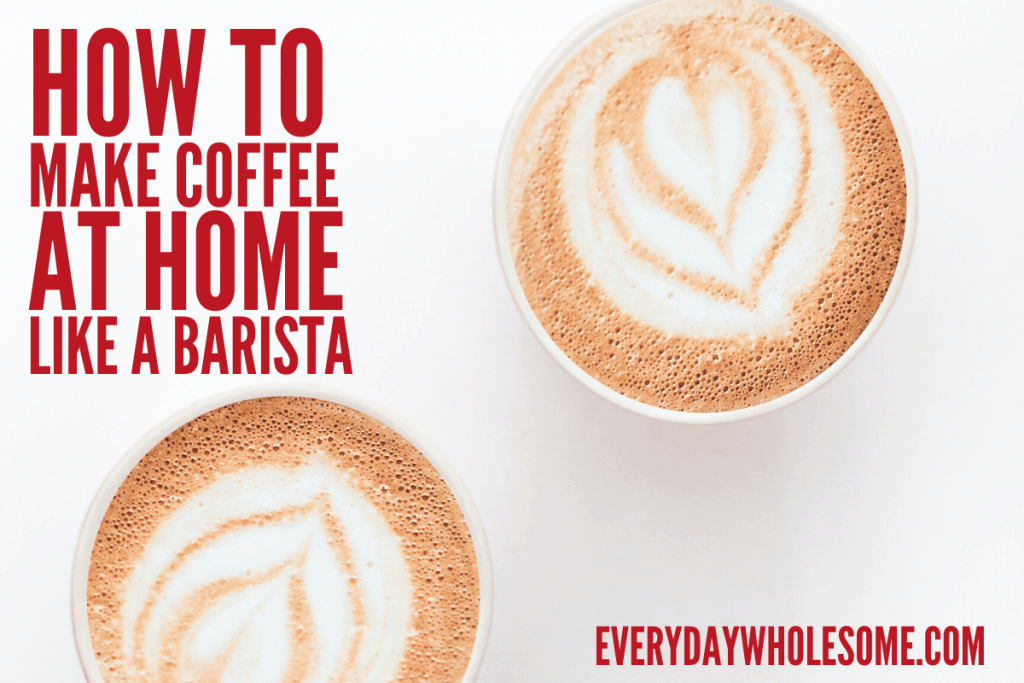 HOW TO BREW OR MAKE COFFEE AT HOME LIKE A BARISTA FEATURED
