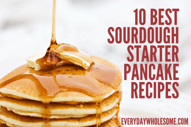 10 Best Sourdough Starter Pancake Recipes