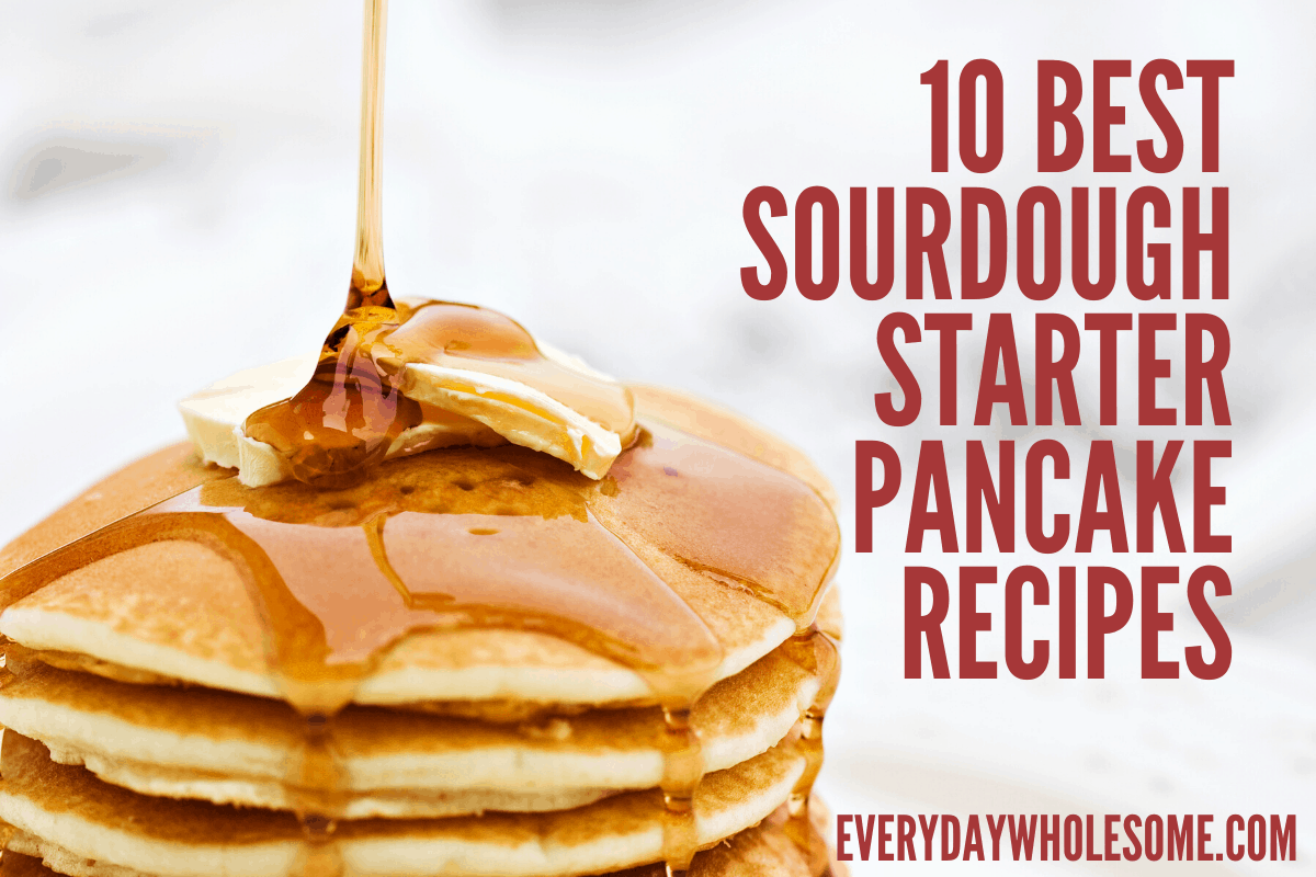 10 best sourdough starter pancake recipes featured