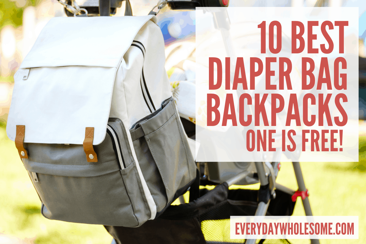 10 BEST DIAPER BAG BACKPACKS ONE FREE FEATURED