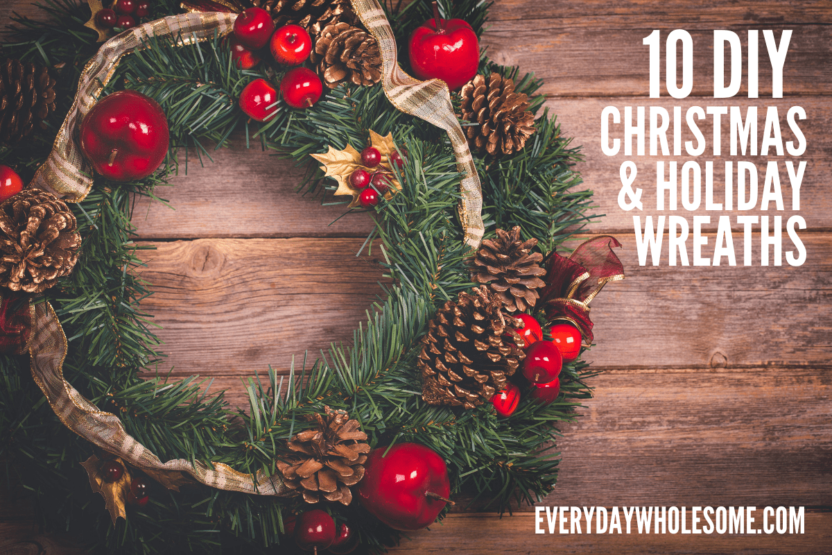10 DIY CHRISTMAS HOLIDAY WREATHS