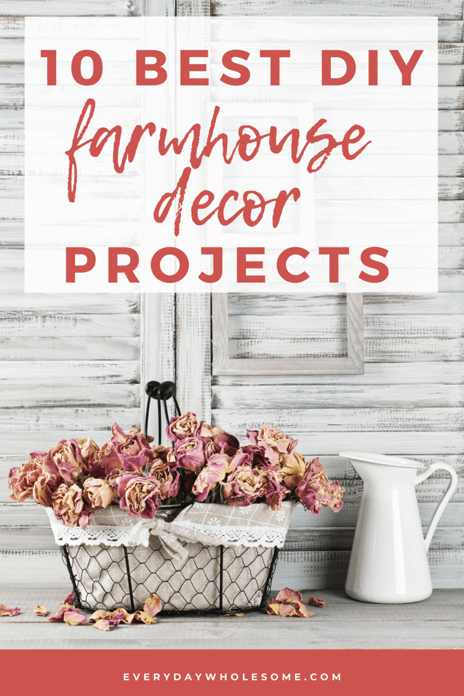 10 best diy farmhouse home decor projects pin