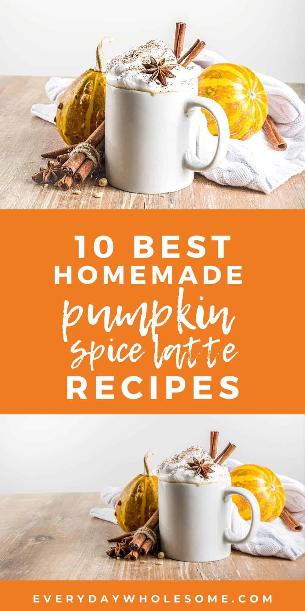 10 best homemade pumpkin spice latte recipes