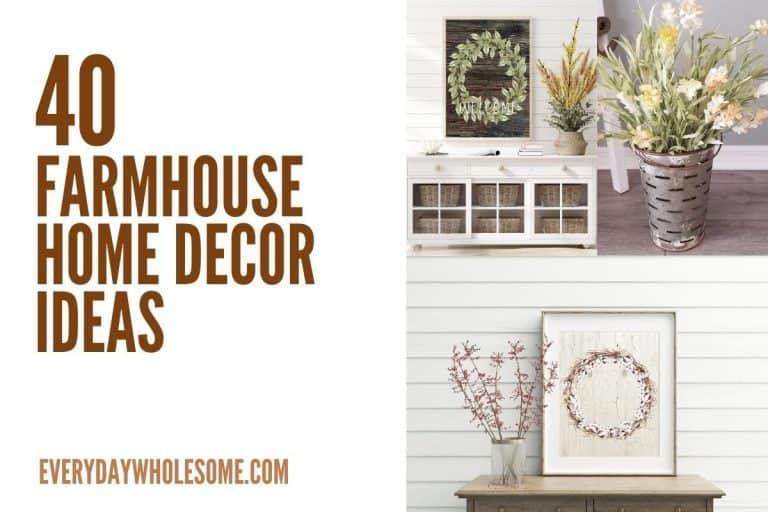 40 Farmhouse Home Decor Ideas