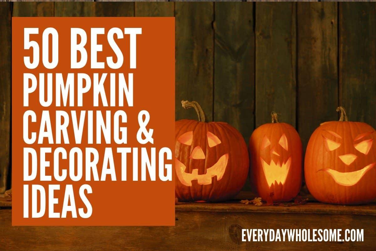 50 best pumpkin carking and decorating ideas jack-o-lantern