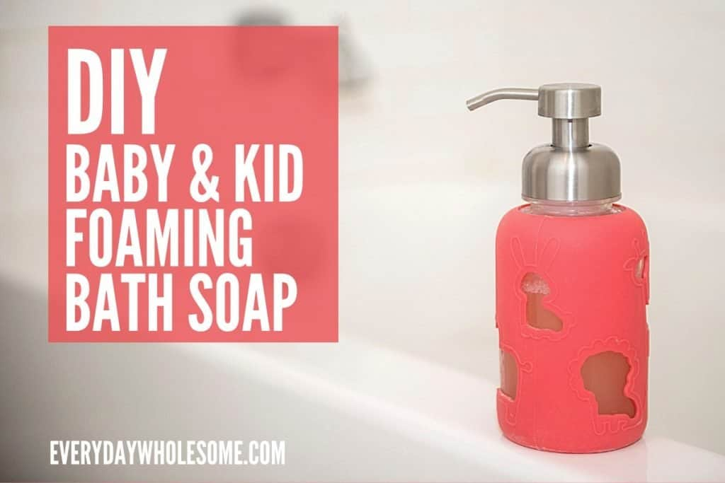 DIY Homemade baby and kid bath foaming wash featured