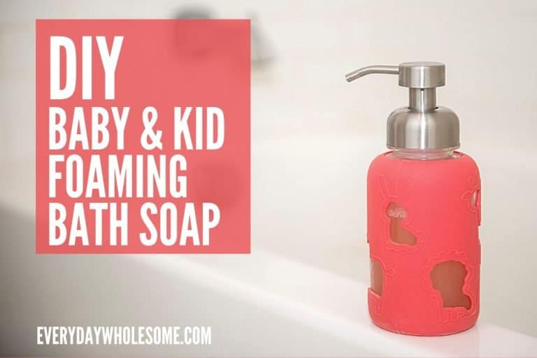 Best DIY Homemade Foaming Bath Soap for Kids & Babies | Natural & Organic