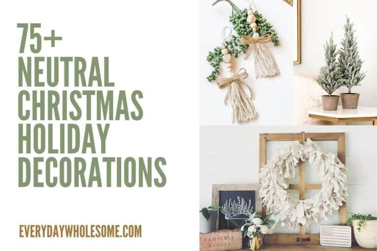 75 Neutral Christmas Home Decor for the Holidays