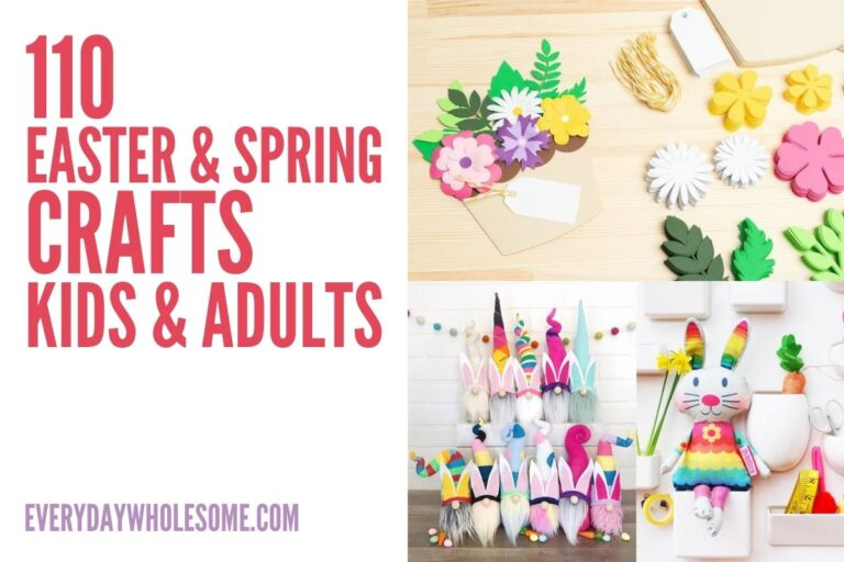 110 Easter & Spring Crafts For Kids & Adults