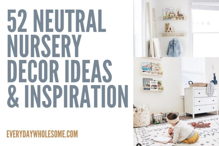 52 Neutral Nursery Decor Ideas & Inspiration