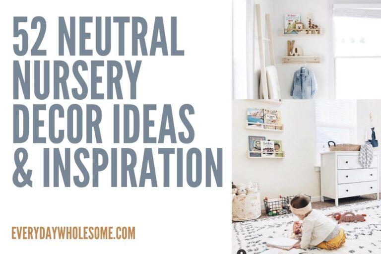 52 Neutral Nursery Decor Ideas & Inspiration