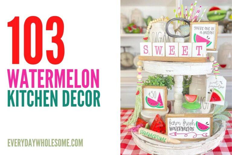 103 Summer Watermelon Farmhouse Kitchen Home Decor Ideas
