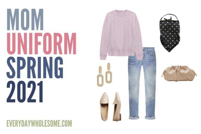 Mom Uniform for Spring 2021