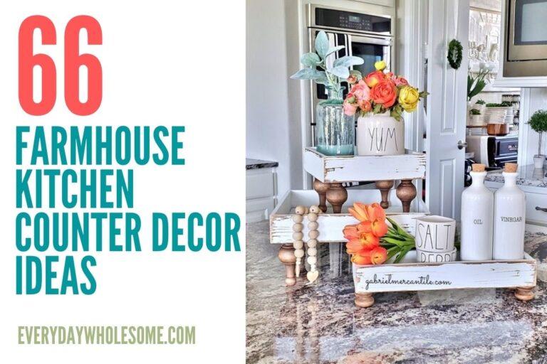 66 Modern Farmhouse Kitchen Counter Decor Ideas